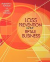 Loss Prevention in the Retail Business - Rudolph C. Kimiecik, Chris Thomas