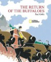 The Return of the Buffaloes: A Plains Indian Story about Famine and Renewal of the Earth - Paul Goble
