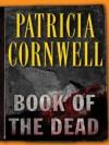 Book Of The Dead (Kay Scarpetta, #15) - Patricia Cornwell
