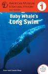 Baby Whale's Long Swim: (Level 1) - Connie Roop, Peter Roop, American Museum of Natural History