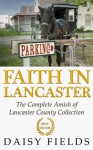 Faith in Lancaster (The Complete Amish of Lancaster County Collection) - Daisy Fields