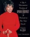 The Uncommon Wisdom of Oprah Winfrey: A Portrait in Her Own Words - Bill Adler, Oprah Winfrey