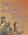 You Wouldn't Want to Be an 18th-Century British Convict!: A Trip to Australia You'd Rather Not Take - Meredith Costain, David Antram