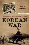 Historical Dictionary of the Korean War - Paul M. Edwards