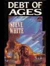 Debt of Ages (Disinherited Series) - Steve White