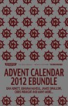 Black Library Advent Calendar 2012 eBundle - Dan Abnett, Mike Lee, Ben Counter, Nik Vincent, Guy Haley, James Swallow, David Guymer, Jordan Ellinger, Sandy Mitchell, Nick Kyme, Ray Harrison, Robert Earl, Mark Latham, Peter Fehervari, Rob Sanders, David Annandale, Chris Wraight, Andy Smillie, Gav Thorpe, Graham McNei