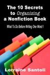 The 10 Secrets to Organizing a Nonfiction Book - Lorraine Santoli