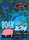 Fortune & Feng Shui 2014 BOAR - Lillian Too, Jennifer Too