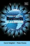 Teaching in the Global Business Classroom - Carol Dalglish, Peter Evans