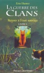 La guerre des clans tome 1 (Pocket Jeunesse) (French Edition) - Erin Hunter, Cécile Pournin