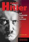 Adolf Hitler: Evil MasterMind of the Holocaust - Linda Jacobs Altman