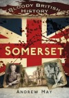 Bloody British History: Somerset - Andrew May