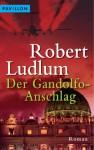 Der Gandolfo-Anschlag: Roman (German Edition) - Robert Ludlum