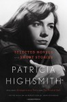 Patricia Highsmith: Selected Novels and Short Stories - Patricia Highsmith, Joan Schenkar