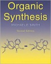 Organic Synthesis - Michael B. Smith, Michael Smith