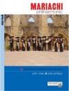 Mariachi Philharmonic (Mariachi in the Traditional String Orchestra): Viola, Book & CD - Bob Phillips, John Nieto