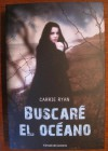 Buscaré el océano (The Forest of Hands and Teeth, No. 1) - Carrie Ryan