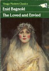The Loved and Envied - Enid Bagnold