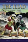 The Iliad (Fast Track Classics) (Fast Track Classics) - Homer, Pauline Francis