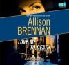 Love Me to Death - Allison Brennan, Ann Marie Lee