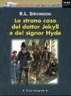 Lo strano caso del Dottor Jekyll e del Signor Hyde - Robert Louis Stevenson, François Place, Laura Cangemi