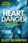 Heart of Danger - Eliot Schrefer