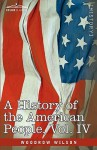 A History of the American People, Vol 4 of 5: Critical Changes & Civil War - Woodrow Wilson