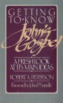 Getting to Know John's Gospel - Robert A. Peterson