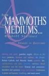 From Mammoths to Mediums (P) - Rudolf Steiner, A. Meuss