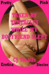 TAKEN BY TENTACLES WHILE MY BOYFRIEND SLEPT: An Alien Monster Sex Erotica Story - CJ Smalls