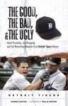 The Good, The Bad, and The Ugly Detroit Tigers (The Good, the Bad, & the Ugly) - George Cantor, Willie Horton