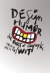 Design Humor: The Art of Graphic Wit - Steven Heller