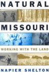 Natural Missouri: Working with the Land - Napier Shelton