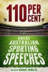 110 Per Cent: Great Australian Sporting Speeches - Michael Winkler