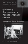Queering Contemporary French Popular Cinema: Images and Their Reception - Darren Waldron