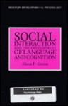 Social Interaction and the Development of Language and Cognition - Alison F Garton, George Butterworth, Peter George, Harry McGurk