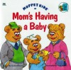 Muppet Kids in Mom's Having a Baby - Louise Gikow, Tom Cooke