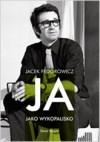 Ja, jako wykopalisko - Jacek Fedorowicz