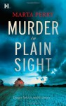 Murder in Plain Sight - Marta Perry