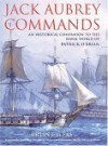 Jack Aubrey Commands: An Historical Companion to the World of Patrick O'Brian - Brian Lavery, Peter Weir