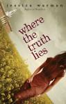 Where the Truth Lies - Jessica Warman