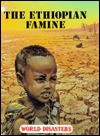 World Disasters: Ethiopian Famine - Timothy Levi Biel