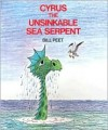 Cyrus the Unsinkable Sea Serpent Book & Cassette - Bill Peet, Don Wesson, Michael Moss