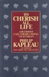 To Cherish All Life: A Buddhist Case for Becoming Vegetarian - Philip Kapleau