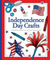 Independence Day Crafts - Mary Berendes, Kathleen Petelinsek