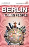 Berlin for Young People - Martin Herden, René Gurka, Michael Bienert