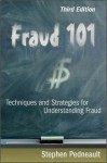 Fraud 101: Techniques and Strategies for Understanding Fraud - Stephen Pedneault