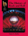 The History of Rock and Roll (The Music Library) - Stuart A. Kallen