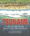 Tsunami: The True Story of an April Fools' Day Disaster (Darby Creek Publishing) - Gail Karwoski