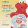"Elmo Says, ""Don't Wake the Baby!"" - Constance Allen, David Prebenna"